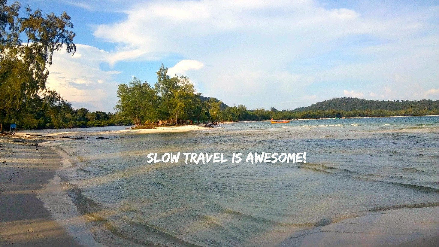 Why Slow Travel is Awesome!