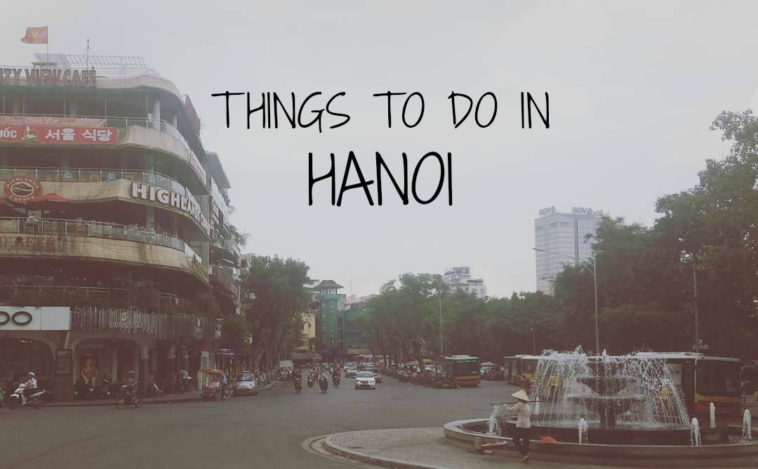 MY FAVOURITE THINGS TO DO IN HANOI